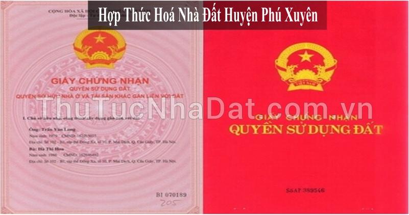 Dịch Vụ Hợp Thức Hóa Nhà Đất Huyện Phú Xuyên